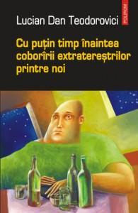 Dosar de Scriitor: Lucian Dan Teodorovici (II)