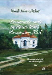 Pe urmele mele in doua lumi Romania-SUA