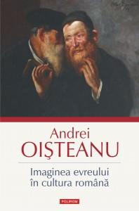 Dosar de scriitor. Andrei Oişteanu (II): Imaginea evreului în cultura română. Istorie inedită şi instrumente de gândire