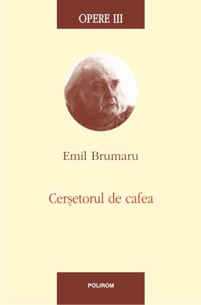 Dosar de Scriitor: Emil Brumaru (III)