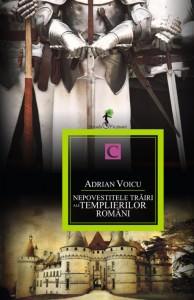 nepovestitele-trairi-ale-templierilor-romani-adrian-voicu