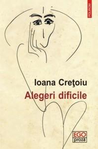 Ioana Crețoiu – Alegeri dificile