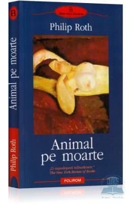 Philip Roth – Animal pe moarte – SemneBune