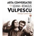 Dialoguri peste timp: Ileana și Romulus Vulpescu