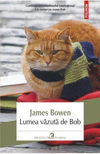 """""""În umbra lui Bob"""": James Bowen – Lumea văzută de Bob"""