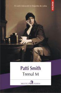 """Patti Smith – Trenul M sau """"Cum să scrii despre nimic"""""""