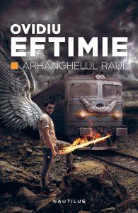Ovidiu Eftimie – Arhanghelul Raul